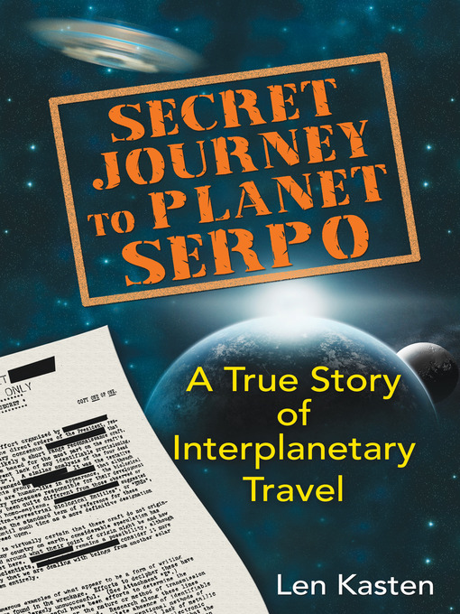 Secret Journey to Planet Serpo (eBook): A True Story of Interplanetary Travel