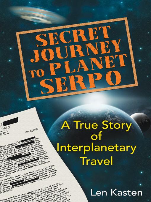 Secret Journey to Planet Serpo (eBook): A True Story of Interplanetary Travel