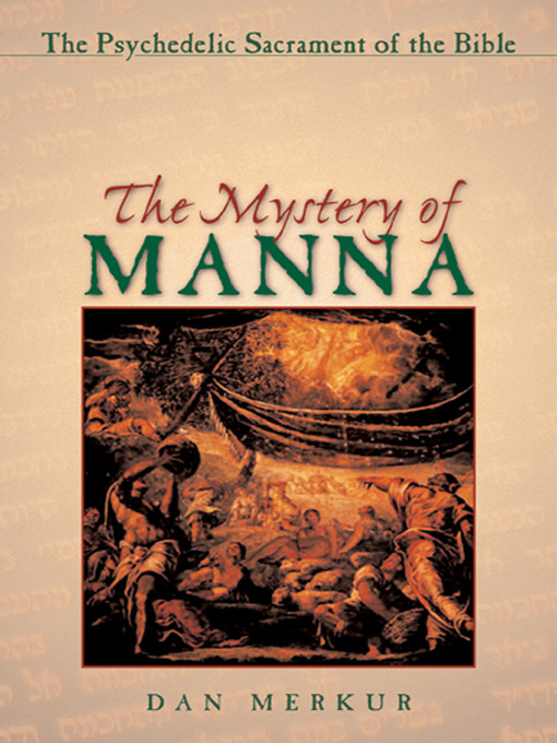 The Mystery of Manna (eBook): The Psychedelic Sacrament of the Bible