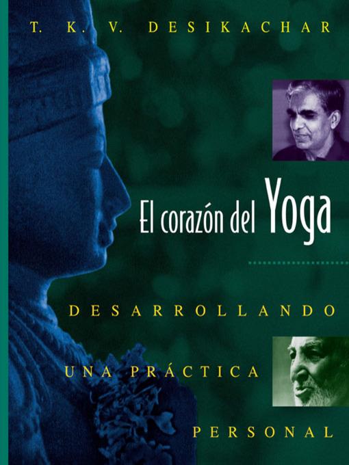El corazón del Yoga (eBook): Desarrollando una práctica personal