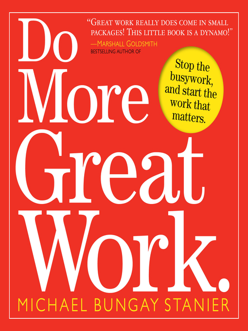 Do More Great Work: Stop the Busywork. Start the Work That Matters. (eBook)