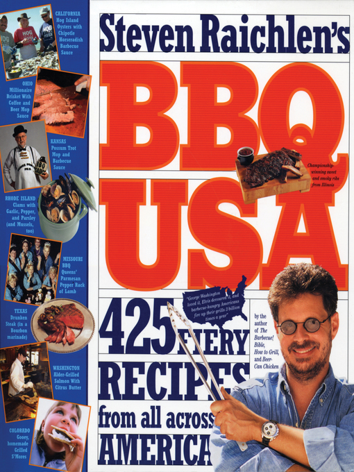Steven Raichlen's BBQ USA 425 fiery recipes from all across America