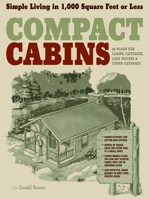 Compact Cabins (eBook): Simple Living in 1000 Square Feet or Less; 62 Plans for Camps, Cottages, Lake Houses, and Other Getaways
