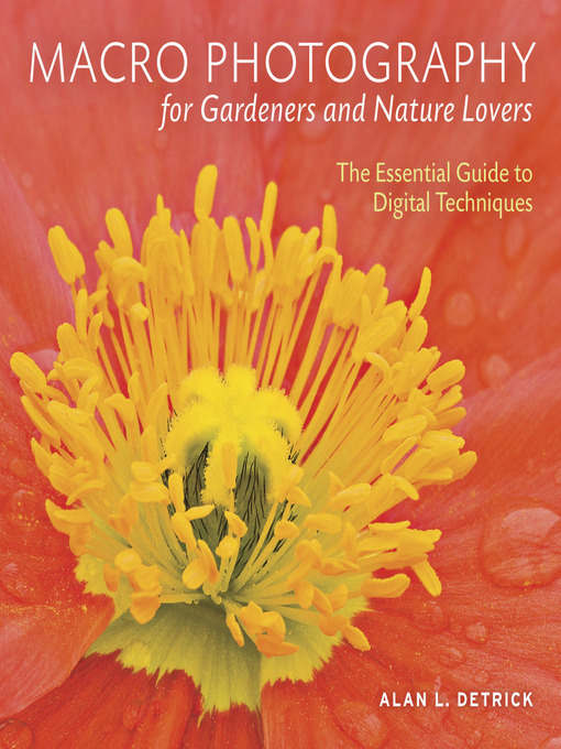 Macro Photography for Gardeners and Nature Lovers (eBook): The Essential Guide to Digital Techniques