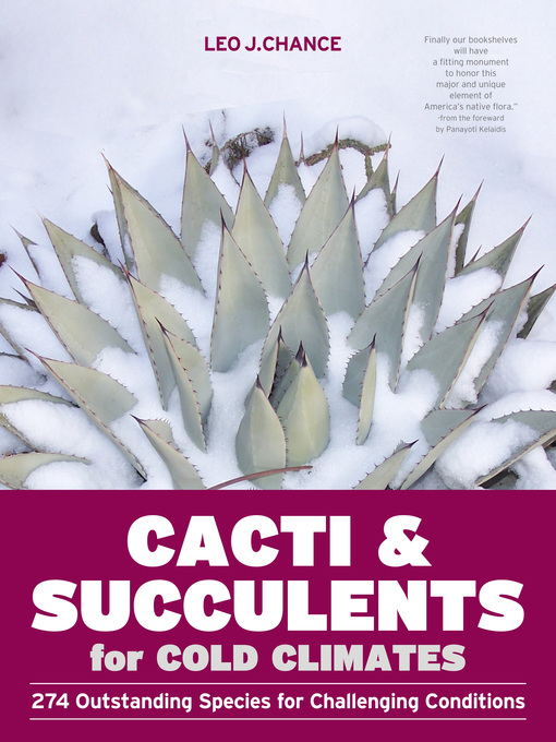 Cacti and Succulents for Cold Climates (eBook): 274 Outstanding Species for Challenging Conditions