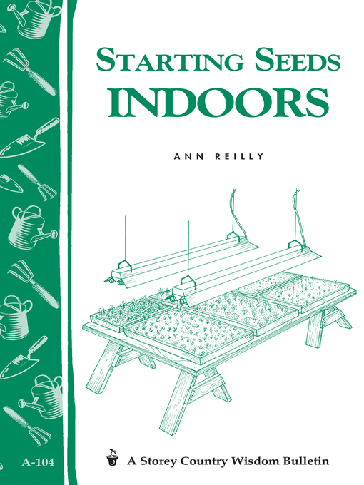 Starting Seeds Indoors (eBook): Storey's Country Wisdom Bulletin A-104