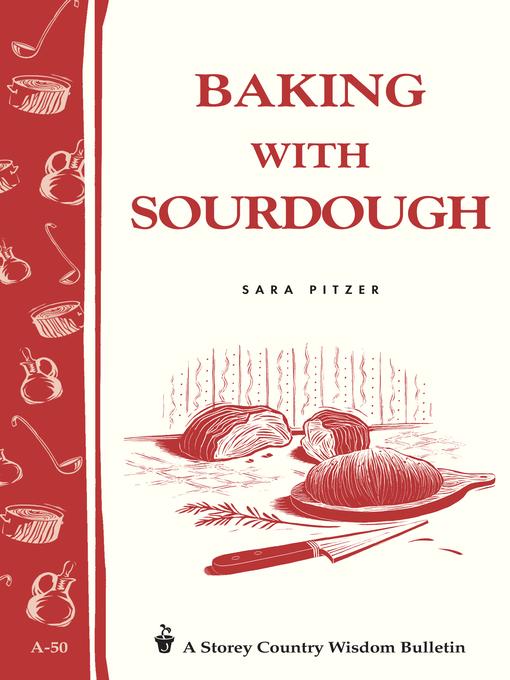 Baking with Sourdough - Storey's Country Wisdom Bulletin (eBook)
