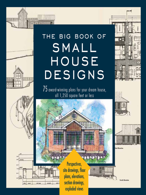 The Big Book of Small House Designs (eBook): 75 Award-Winning Plans for Your Dream House, 1,250 Square Feet or Less
