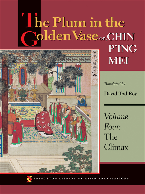 The Plum in the Golden Vase or, Chin P'ing Mei, Volume 4: The Climax (eBook)