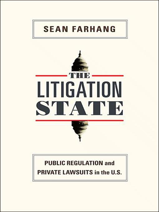 The Litigation State (eBook): Public Regulation and Private Lawsuits in the United States