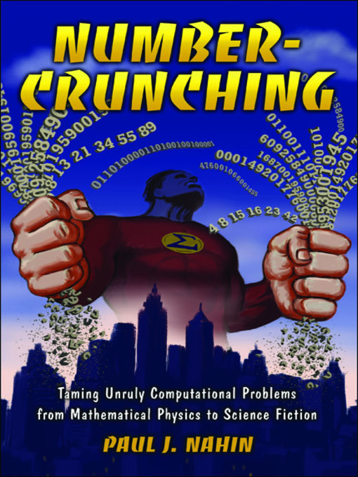 Number-Crunching (eBook): Taming Unruly Computational Problems from Mathematical Physics to Science Fiction