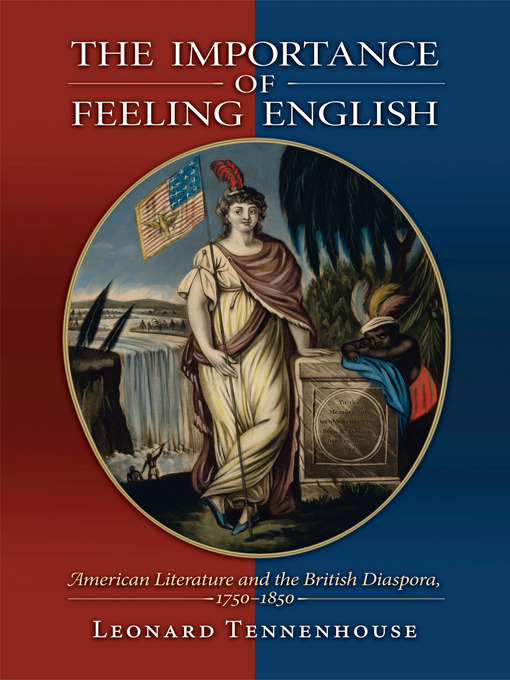 The Importance of Feeling English (eBook): American Literature and the British Diaspora, 1750-1850