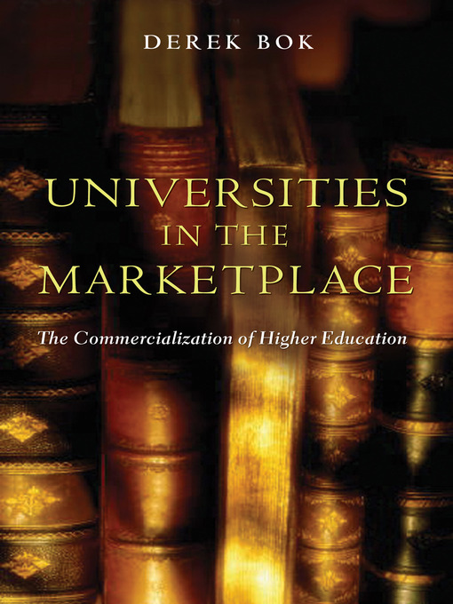 Universities in the Marketplace (eBook): The Commercialization of Higher Education