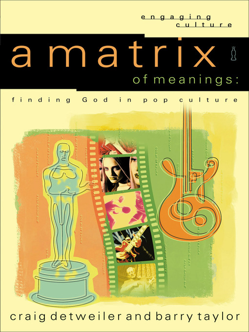 A Matrix of Meanings (eBook): Finding God in Pop Culture