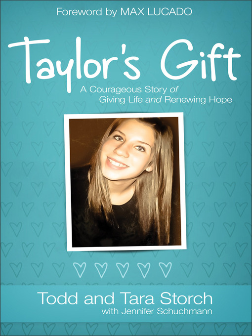 Taylor's Gift: A Courageous Story of Giving Life and Renewing Hope (eBook)