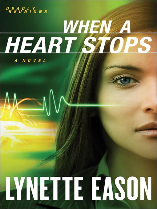 When a Heart Stops (eBook): Deadly Reunions Series, Book 2