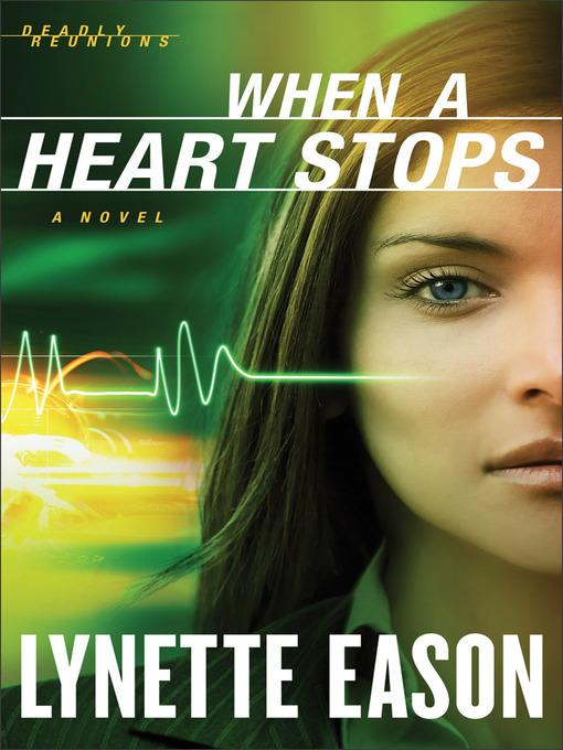 When a Heart Stops: Deadly Reunions Series, Book 2 - Deadly Reunions (eBook)