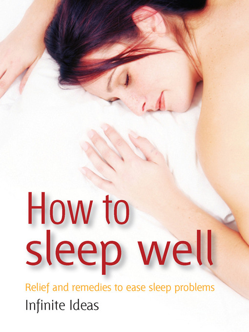 How to Sleep Well: Relief and Remedies to Ease Sleep Problems (eBook)