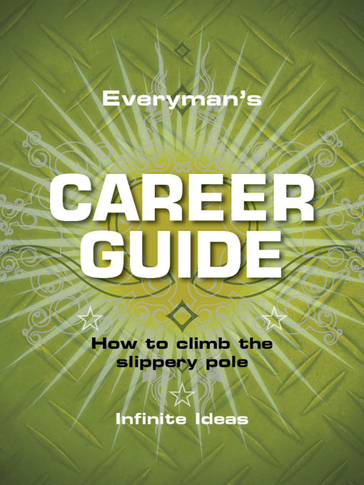 Everyman's Career Guide How to Climb the Slippery Pole