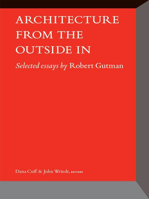 Architecture From the Outside In (eBook): Selected Essays by Robert Gutman