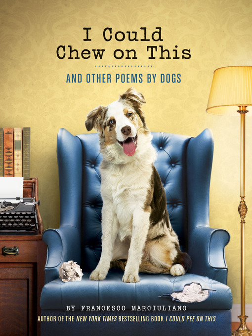 I Could Chew on This: And Other Poems by Dogs (eBook)