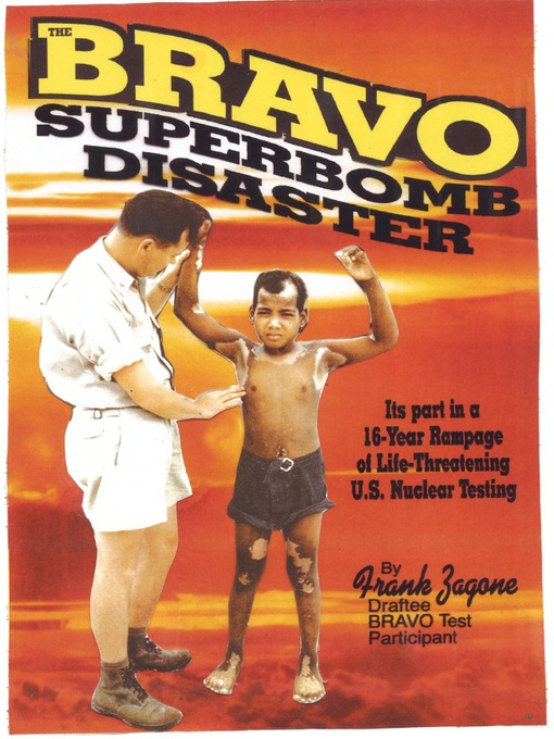 Bravo Superbomb Disaster (eBook): Its Part in a 16-Year Rampage of Life-Threatening U.S. Nuclear Weapons Testing