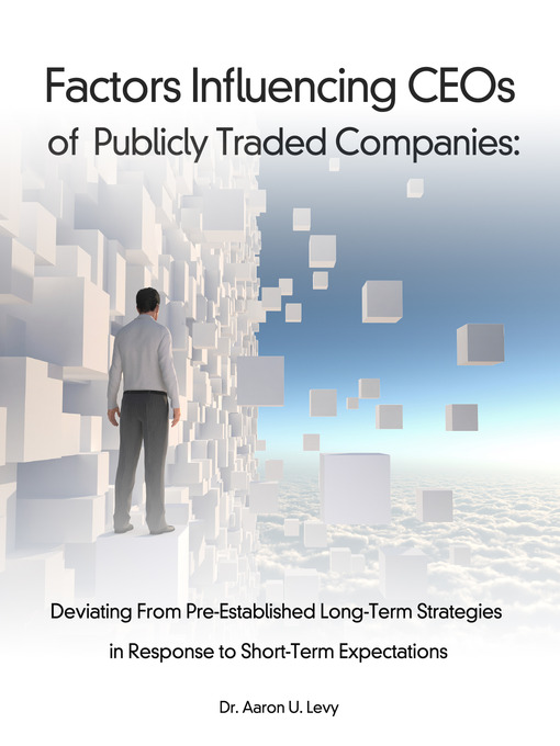 Factors Influencing CEOs of Publicly Traded Companies Deviating From Pre-Established Long-Term Strategies in Response to Short-Term Expectations