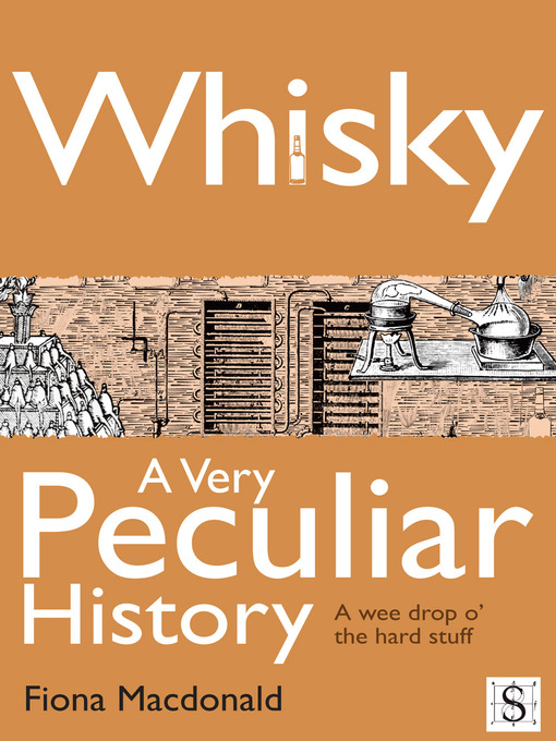 Whisky, A Very Peculiar History (eBook): A Wee Drop O' the Hard Stuff