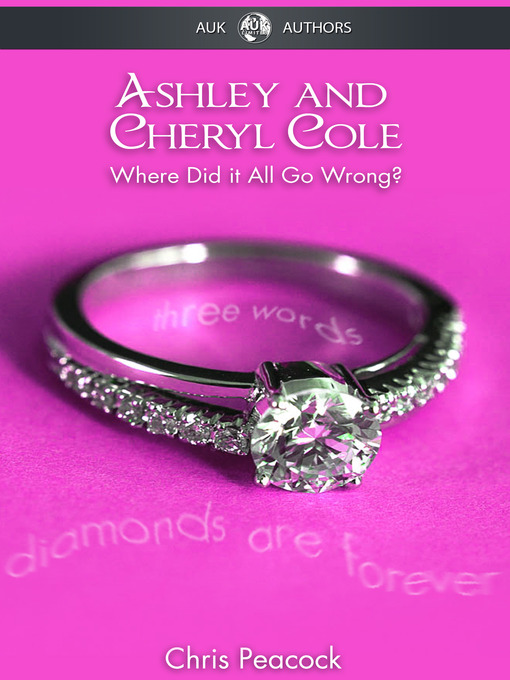 Ashley & Cheryl Cole (eBook): Where Did It All Go Wrong?