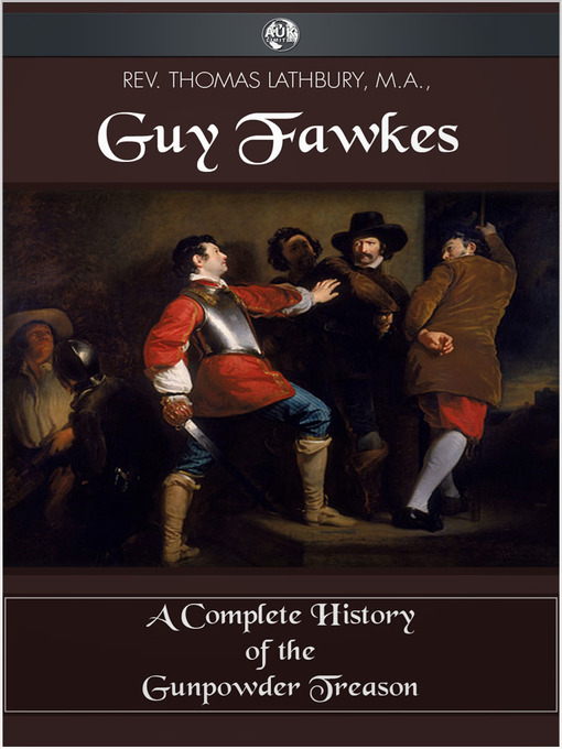 Guy Fawkes (eBook): A Complete History of the Gunpowder Treason