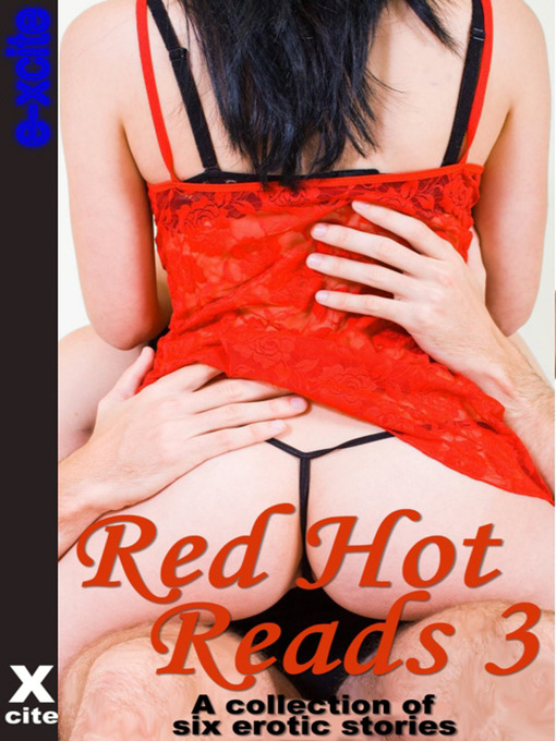 Red Hot Reads, Volume 3 (eBook): A Collection of Six Erotic Stories