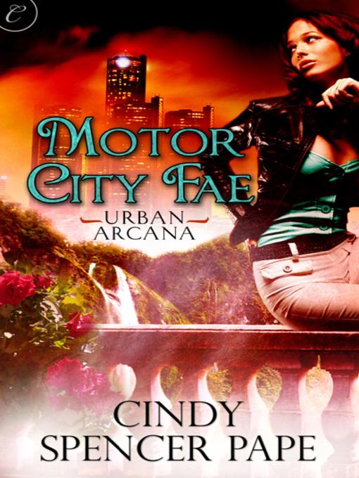 Cindy Spencer Pape Motor City Fae