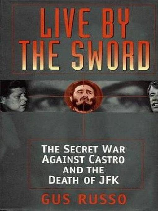 Live by the Sword (eBook): The Secret War Against Castro and the Death of JFK