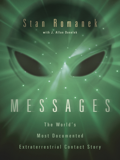 Messages (eBook): The World's Most Documented Extraterrestrial Contact Story