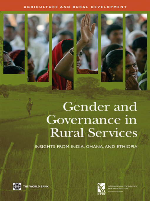 Gender and Governance in Rural Services: Insights from India, Ghana, and Ethiopia - Agriculture and Rural Development (eBook)