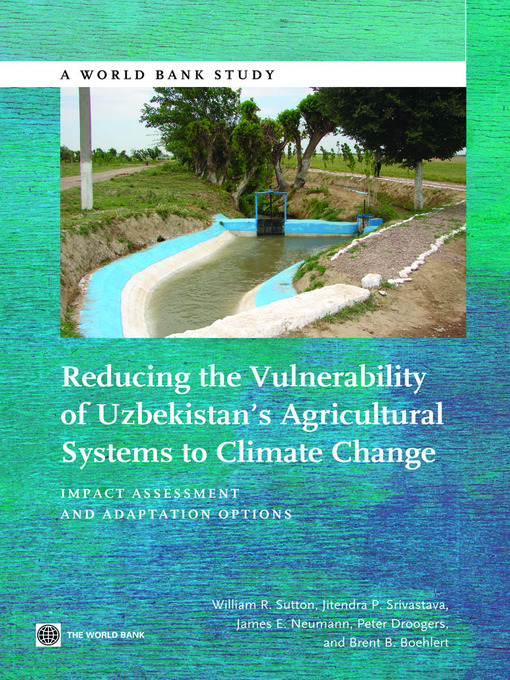 Reducing the Vulnerability of Uzbekistan's Agricultural Systems to Climate Change (eBook): Impact Assessment and Adaptation Options