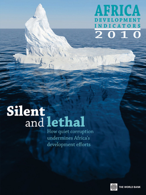 Africa Development Indicators 2010: Silent and Lethal: How Quiet Corruption Undermines Africa's Development Efforts - Africa Development Indicators (eBook)