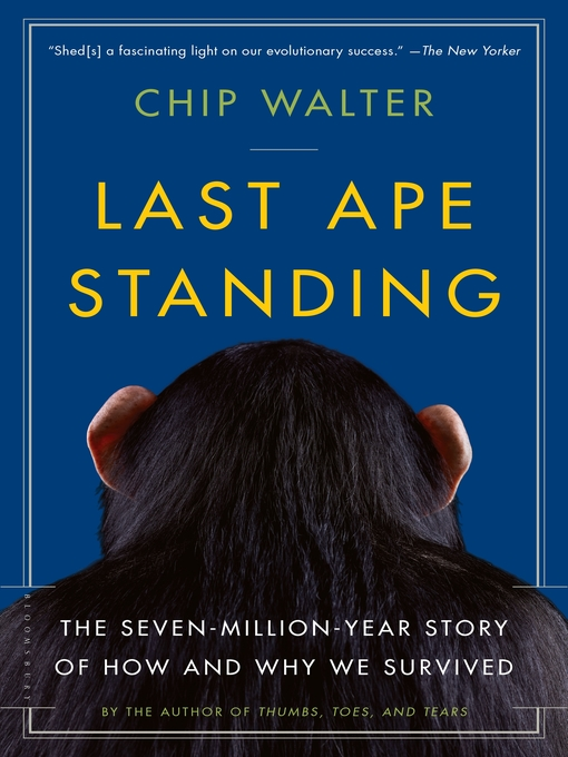 Last Ape Standing: The Seven-Million-Year Story of How and Why We Survived (eBook)