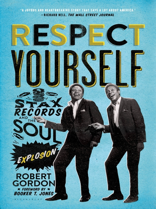 Respect Yourself: Stax Records and the Soul Explosion (eBook)