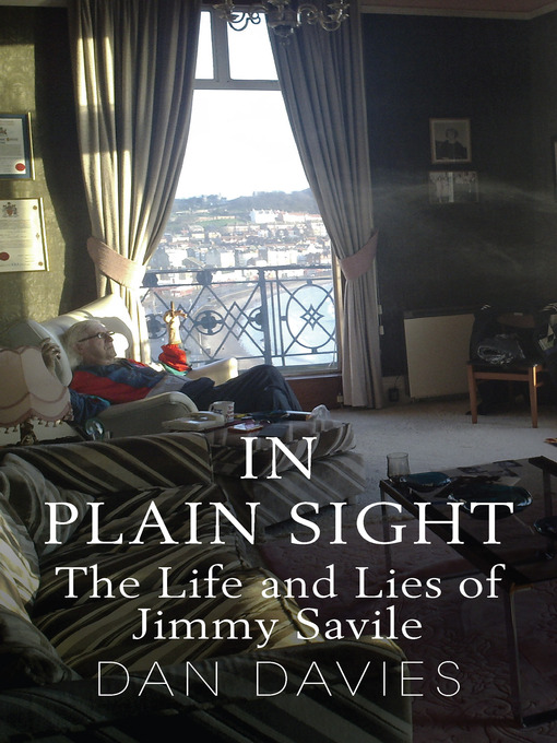 In Plain Sight (eBook): The Life and Lies of Jimmy Savile