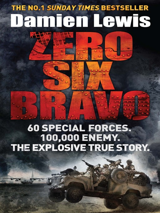 Zero Six Bravo (eBook): 60 Special Forces, 100,000 Enemy, the Explosive True Story