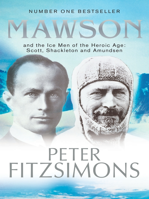 Mawson (eBook): And the Ice Men of the Heroic Age: Scott, Shackleton and Amundsen