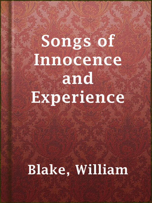 william blake songs of innocence and experience essays Songs of innocence and of experience william blake songs of innocence and of experience essays are academic essays for citation these papers were written primarily by students and provide critical analysis of the poems in songs of innocence.