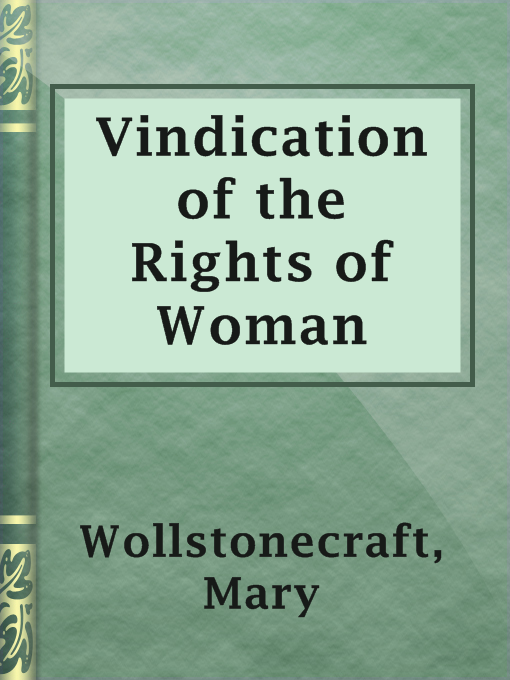 a call to society to educate women in a vindication of the rights of woman by mary wollstonecraft