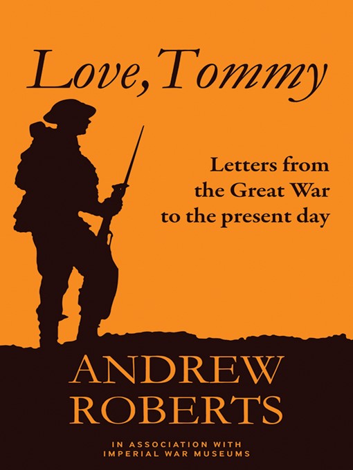 Love, Tommy (eBook): Letters Home, from the Great War to the Present Day