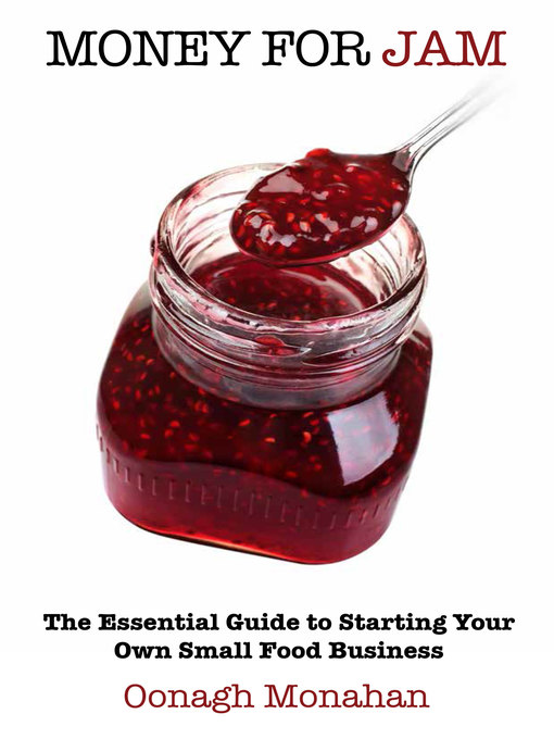 Money for Jam (eBook): The Essential Guide to Starting Your Own Small Food Business