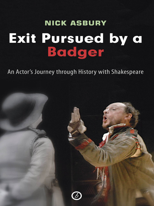 Exit Pursued by a Badger: An Actor's Journey through History with Shakespeare (eBook)