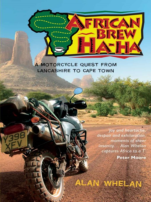 African Brew Ha Ha: A Motorcycle Quest from Lancashire to Cape Town (eBook)