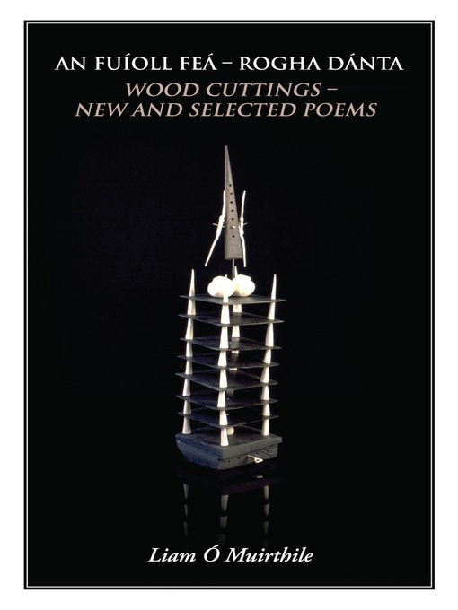 An Fuíoll Feá (eBook): Rogha Dánta / Wood Cuttings - New and Selected Poems