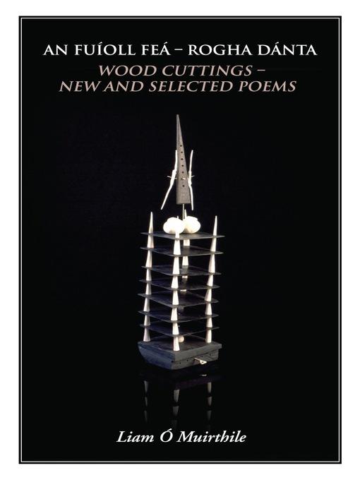 An Fuíoll Feá (eBook): Rogha Dánta / Wood Cuttings - New and Selected Poems
